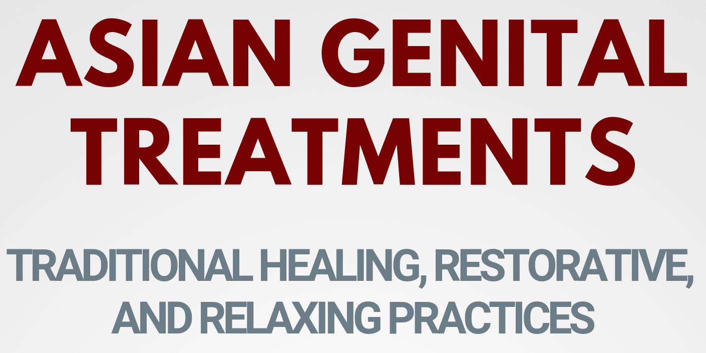 Traditional Genital Treatments in Asia