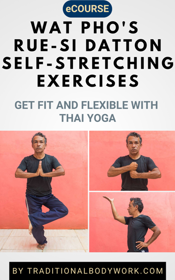 Wat Pho's Rue-Si Datton Ascetic Self-Stretching Exercises - eCourse