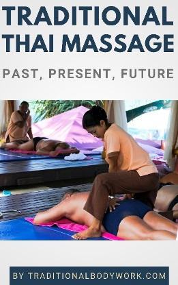 Traditional Thai Massage – Past, Present, Future